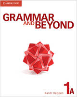 Grammar and Beyond Level 1 Student's Book A by Randi (Northern Arizona University) Reppen