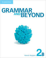 Grammar and Beyond Level 2 Student's Book B by Randi (Northern Arizona University) Reppen