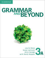 Grammar and Beyond Level 3 Student's Book A by Randi Reppen, Laurie Blass, Susan Iannuzzi, Alice Savage