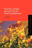 Fractals, Scaling and Growth Far from Equilibrium by Paul (Universitetet i Oslo) Meakin