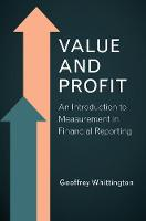 Value and Profit An Introduction to Measurement in Financial Reporting by Geoffrey (Judge Business School, Cambridge) Whittington