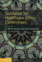 Guidance for Healthcare Ethics Committees by D. Micah Hester