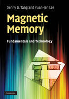 Magnetic Memory Fundamentals and Technology by Denny D. Tang, Yuan-Jen Lee