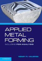 Applied Metal Forming Including FEM Analysis by Henry S. (Norwegian University of Science and Technology, Trondheim) Valberg
