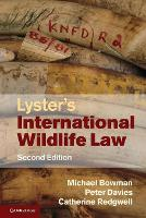 Lyster's International Wildlife Law by Michael (University of Nottingham) Bowman, Peter (University of Nottingham) Davies, Catherine (University College Lon Redgwell