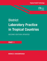 District Laboratory Practice in Tropical Countries, Part 1 by Monica Cheesbrough