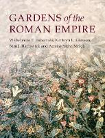 Gardens of the Roman Empire All the Known Sites by Wilhelmina Feemster Jashemski
