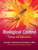 Biological Control Ecology and Applications by George E. (University of Minnesota) Heimpel, Nicholas J. (University of California, Berkeley) Mills