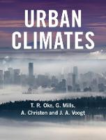Urban Climates by Tim R. Oke, Sue Grimmond, A. Christen, J. A. Voogt