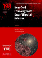 Near-Field Cosmology with Dwarf Elliptical Galaxies (IAU C198) by Helmut (Australian National University, Canberra) Jerjen