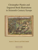 Christopher Plantin and Engraved Book Illustrations in Sixteenth-Century Europe by Karen Lee Bowen, Dirk Imhof