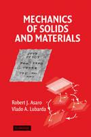 Mechanics of Solids and Materials by Robert Asaro, Vlado Lubarda