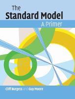 The Standard Model A Primer by Cliff (McMaster University, Ontario) Burgess, Guy (McGill University, Montreal) Moore