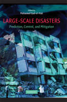 Large-Scale Disasters Prediction, Control, and Mitigation by Mohamed (Caudill Professor and Chair of Mechanical Engineering, Virginia Commonwealth University) Gad-el-Hak