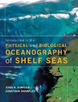 Introduction to the Physical and Biological Oceanography of Shelf Seas by John H. Simpson, Jonathan Sharples