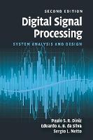 Digital Signal Processing System Analysis and Design by Paulo S. R. (Universidade Federal do Rio de Janeiro) Diniz, Eduardo A. B. da (Universidade Federal do Rio de Janeiro) Silva, Ne