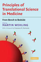 Principles of Translational Science in Medicine From Bench to Bedside by Francesco M. Marincola