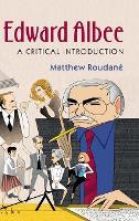 Edward Albee A Critical Introduction by Matthew (Georgia State University) Roudane