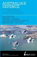 Australia's Defence Towards a New Era? by Dr. Peter J. Dean