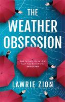 The Weather Obsession by Lawrie Zion