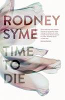 Time to Die by Rodney Syme