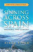 Sinning Across Spain Walking the Camino by Ailsa Piper