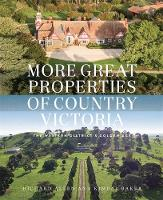 More Great Properties of Country Victoria The Western District's Golden Age by
