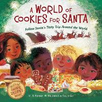 A World of Cookies for Santa Follow Santa's Tasty Trip Around the World by M. E. Furman