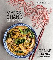 Myers and Chang at Home Recipes from the Beloved Boston Eatery by Joanne Chang, Karen Akunowicz