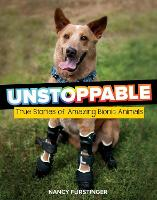 Unstoppable True Stories of Amazing Bionic Animals by Nancy Furstinger