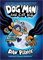 The Adventures of Dog Man 4: Dog Man and Cat Kid by Dav Pilkey