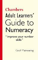 Chambers Adult Learners' Guide to Numeracy by Geoff Mainwaring