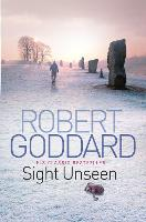 Sight Unseen by Robert Goddard