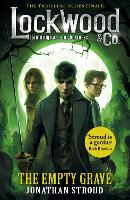 Lockwood & Co: The Empty Grave by Jonathan Stroud
