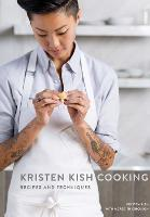 Kristen Kish Cooking Recipes and Techniques by Kristen Kish, Meredith Erickson