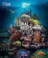 Coral Reefs Secret Cities of the Sea by Anne Sheppard