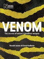 Venom The secrets of nature's deadliest weapon by Ronald Jenner, Eivind Undheim