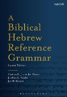 A Biblical Hebrew Reference Grammar Second Edition by Christo H. J. van der (Stellenbosch University, South Africa) Merwe, Jackie (University of the Free State, South Africa) Naude