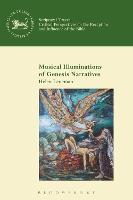 Musical Illuminations of Genesis Narratives by Helen (Independent Scholar) Leneman