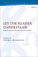 Let the Reader Understand Essays in Honor of Elizabeth Struthers Malbon by Edwin K. (Berea College, USA) Broadhead