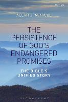 The Persistence of God's Endangered Promises The Bible's Unified Story by Allan J. (Austin Graduate School of Theology, USA) McNicol