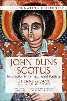 John Duns Scotus Introduction to His Fundamental Positions by Etienne Gilson