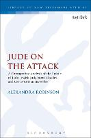 Jude on the Attack A Comparative Analysis of the Epistle of Jude, Jewish Judgement Oracles, and Greco-Roman Invective by Alexandra (Macquarie University, Australia) Robinson