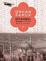 Istanbul Memories and the City (The Illustrated Edition) by Orhan Pamuk