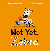 Not Yet Zebra by Lou (Author) Kuenzler