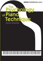 The Psychology of Piano Technique by Murray McLachlan