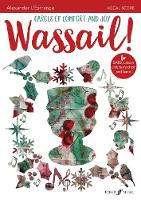 Wassail! (Mixed Voice Choir with Piano) Carols of Comfort and Joy by Alexander L'Estrange