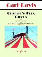 Charlie's Flea Circus (Saxophone and Piano Score and Parts) by Carl Davis