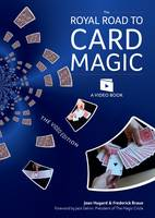 The Royal Road to Card Magic Handy card tricks to amaze your friends now with video clip downloads by Jean Hugard, Frederick Braue
