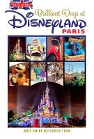 Brit Guide to Perfect Days in Disneyland Paris by Brit Guides